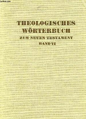 THEOLOGISCHES WORTERBUCH ZUM NEUEN TESTAMENT, SECHSTER BAND: PI-RHÔ: FRIEDRICH GERHARD