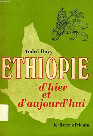 ETHIOPIE D'HIER ET D'AUJOURD'HUI: DAVY ANDRE