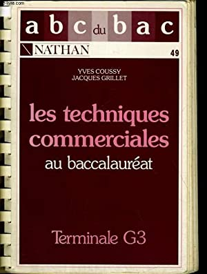 LES TECHNIQUES COMMERCIALES AU BACCALAUREAT. TERMINALES G3.: YVES COUSSY, JACQUES GRILLET