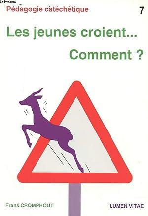 LES JEUNES CROIENT. COMMENT ?: FRANS CROMPHOUT