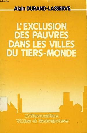 L'EXCLUSION DES PAUVRES DANS LES VILLES DU: DURAND-LASSERVE ALAIN