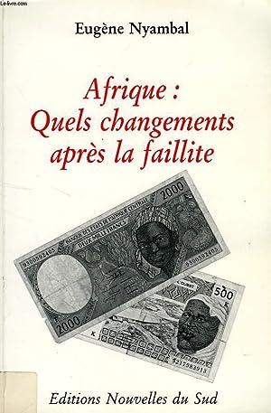 AFRIQUE: QUELS CHANGEMENTS APRES LA FAILLITE ?: NYAMBAL EUGENE