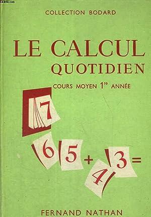 LE CALCUL QUOTIDIEN. COURS MOYEN 1e ANNEE.: M. PICARD ET R. RENUCCI