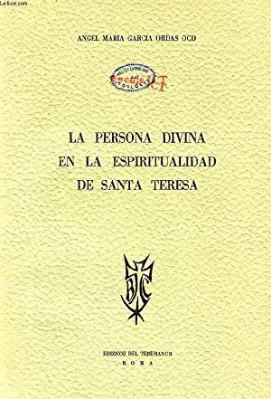 LA PERSONA DIVINA EN LA ESPIRITUALIDAD DE SANTA TERESA: GARCIA ORDAS ANGEL MARIA, O. C. D.