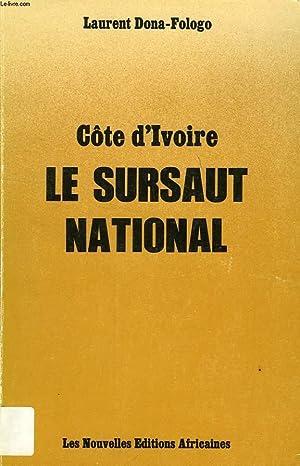 COTE D'IVOIRE, LE SURSAUT NATIONAL: DONA-FOLOGO LAURENT