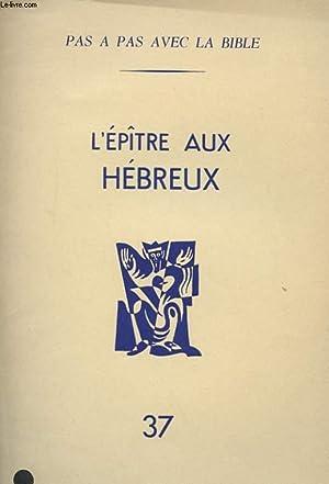 L'EPITRE AUX HEBREUX 37: COLLECTIF