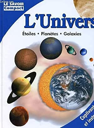 L'UNIVERS -étoiles, planètes, galaxies: COLLECTIF