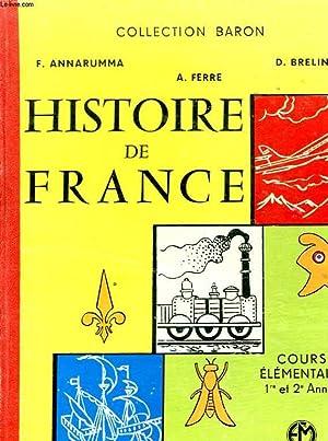 HISTOIRE DE FRANCE - COURS ELEMENTAIRE 1ERE ET 2E ANNEE.: ANNARUMMA F, FERRE A, BRELINGARD D.