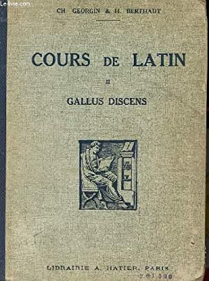 COURS DE LATIN II- 3e édition - gallus discens - recueil de 600 exercices, versions et th&...