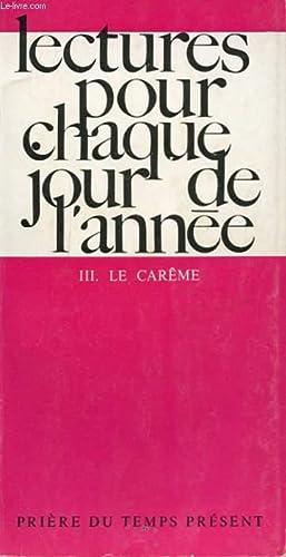 LECTURES POUR CHAQUE JOUR DE L'ANNEE III - LE CAREME: COLLECTIF