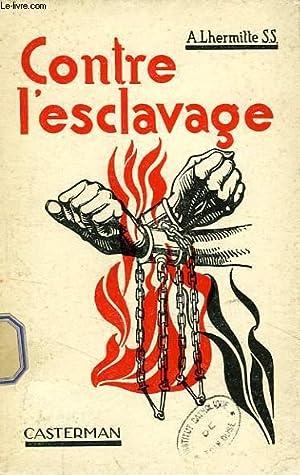 CONTRE L'ESCLAVAGE, OU LA PURETE VICTORIEUSE: LHERMITTE A., S. S.