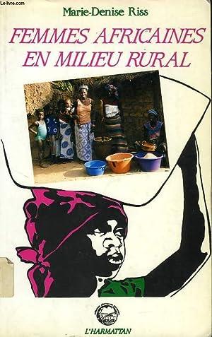FEMMES AFRICAINES EN MILIEU RURAL, LES SENEGALAISES: RISS MARIE-DENISE