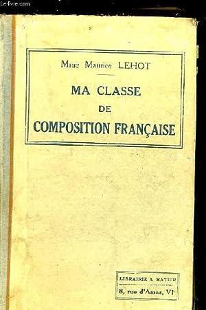 MA CLASSE DE COMPOSITION FRANCAISE: LEHOT MAURICE
