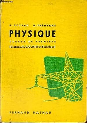 PHYSIQUE CLASSE DE PREMIERE - SECTIONS A-C--M-M ET TECHNIQUE PROGRAMME 1957: J.CESSAC - G.TREHERNE