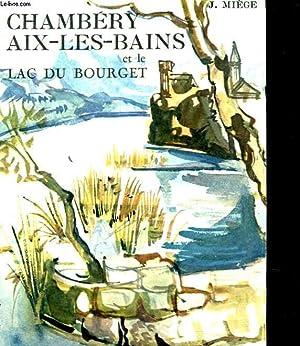 CHAMBERY AIX LES BAINS ET LE LAC DU BOURGET: MIEGE J