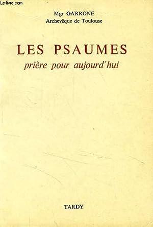 LES PSAUMES, PRIERE POUR AUJOURD'HUI: COLLECTIF