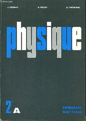 PHYSIQUE - CLASSE DE DEUXIEME A - PROGRAMME 1966: J.CESSAC - G.TREHERNE - S. PECOT