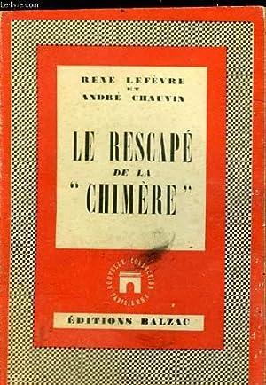 """LE RESCAPE DE LA """"CHIMERE"""": LEFEVRE RENE ET CHAUVIN ANDRE"""