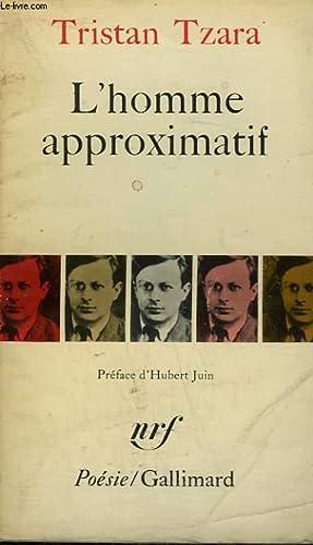 L'HOMME APPROXIMATIF. 1925-1930. COLLECTION : POESIE.: TZARA TRISTAN.