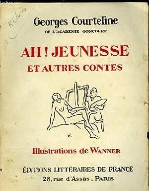 AH ! JEUNESSE ET AUTRES CONTES: COURTELINE GEORGES