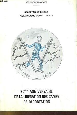 30 èME ANNIVERSAIRE DE LA LIBERATION DES CAMPS DE DEPORTATION. 1945-1975: SECRETARIAT D'ETAT...