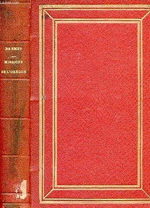 MISSIONS DE L'OREGON ET VOYAGES DANS LES MONTAGNES ROCHEUSES EN 1845 ET 1846: PERE P. J. DE ...