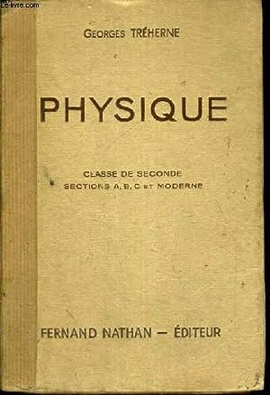 PHYSIQUE CLASSE DE SECONDE SECTIONS A.B.C. ET MODERNE - AVEC TEXTE DE TRAAUX PRATIQUES SUR ...