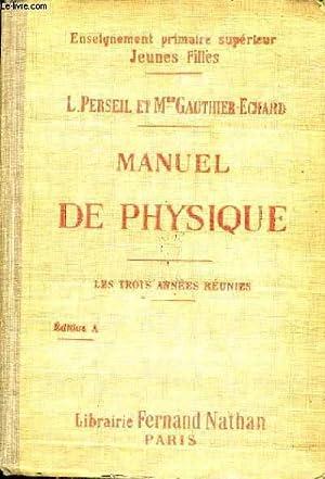 MANUEL DE PHYSIQUE A L'USAGE DES ECOLES PRIMAIRES SUPERIEURES DES COURS COMPLMENTAIRES DES ...