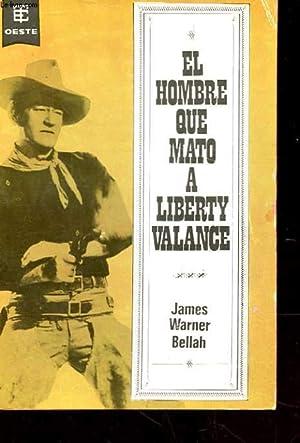 EL HOMBRE QUE MATO A LIBERTY VALANCE.: BELLAH WARNER JAMES