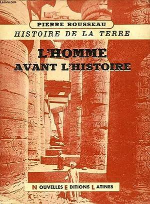HISTOIRE DE LA TERRE, TOME I, L'HOMME AVANT L'HISTOIRE: ROUSSEAU PIERRE
