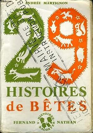 29 HISTOIRES DE BETES: A. MARTIGNON