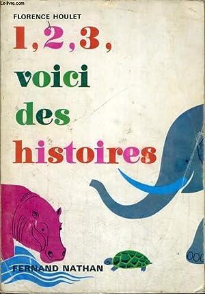 1,2,3, VOICI DES HISTOIRES: F. HOULET
