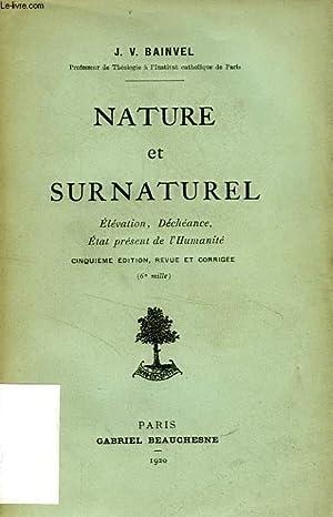 NATURE ET SURNATUREL, ELEVATION, DECHEANCE, ETAT PRESENT DE L'HUMANITE: BAINVEL J. V.