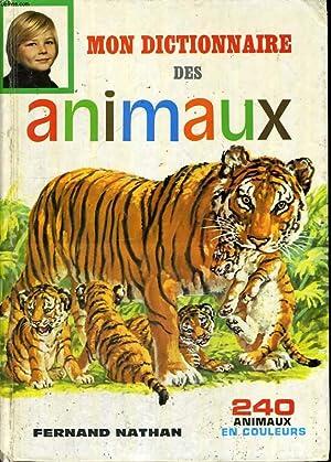 MON DICTIONNAIRE DES ANIMAUX - 240 ANIMAUX EN COULEURS - MAMMIFERES - OISEAUX - INSECTES - POISSONS...