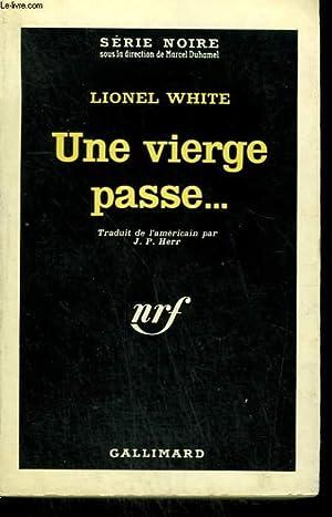 UNE VIERGE PASSE. ( LAMENT FOR A: WHITE LIONEL.