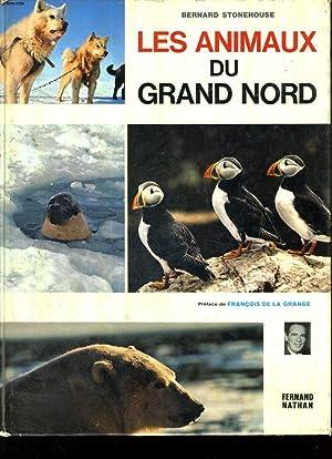 LES ANIMAUX DU GRAND NORD -PREFACE DE F. DE LA GRANGE: B. STONEHOUSE
