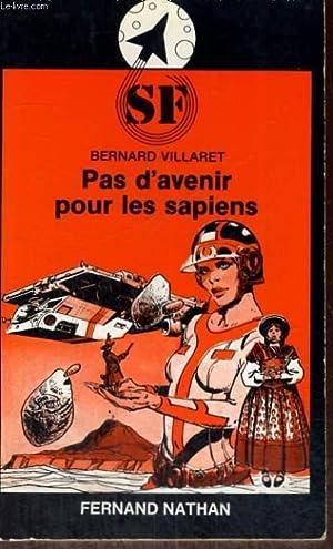 PAS D'AVENIR POUR LES SAPIENS: B. VILLARET