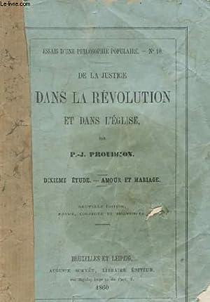 DE LA JUSTICE DANS LA REVOLUTION ET DANS L'EGLISE. ESSAIS D'UNE PHILOSOPHIE POPULAIRE N° 10...