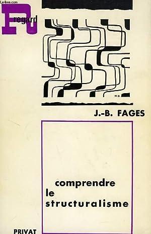 COMPRENDRE LE STRUCTURALISME: FAGES J.-B.