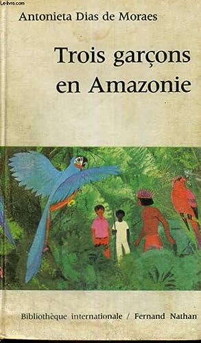 TROIS GARCONS EN AMAZONIE: A. DIAS DE MORAES