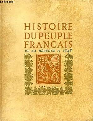 HISTOIRE DU PEUPLE FRANCAIS DE LA REGENCE AUX TROIS REVOLUTIONS (1715-1848): LAFUE PIERRE