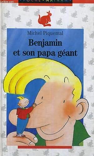 BENJAMIN ET SON PAPA GEANT: M. PIQUEMAL