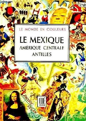 LE MEXIQUE - AMERIQUE CENTRALE - ANTILLES: DORE OGRIZEK