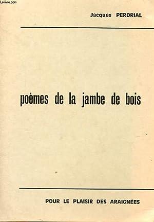 POEMES DE LA JAMBE DE BOIS: JACQUES PERDRIAL
