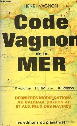 CODE VAGNON DE LA MER - 1ER VOLUME - PERMIS A - 16E EDITION: WADOUX PIERRE