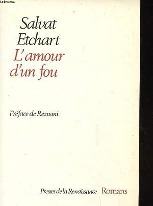 L'AMOUR D'UN FOU ROMAN: SALVAT ETCHART