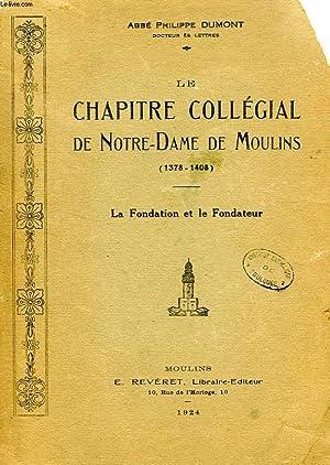 LE CHAPITRE COLLEGIAL DE NOTRE-DAME DE MOULINS (1378-1408), LA FONDATION ET LE FONDATEUR: DUMONT ...