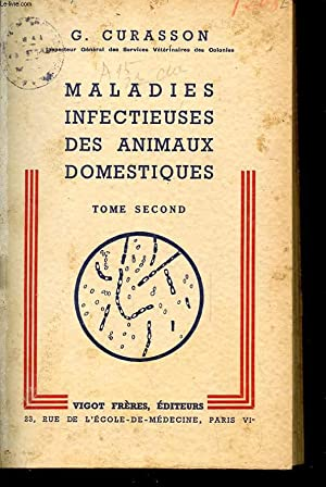 MALADIES INFECTIEUSES DES ANIMAUX DOMESTIQUES TOME 1: CURASSON G.