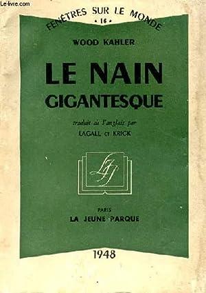 LE NAIN GIGANTESQUE (GIANT DWARF) FENETRE SUR: KAHLER WOOD