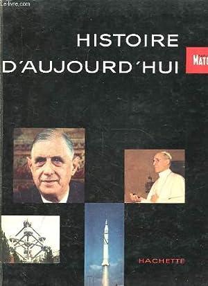 HISTOIRE D'AUJOURD'HUI. PARIS MATCH 1957-1958: COLLECTIF
